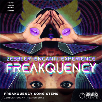 Zebbler Encanti Experience - Freakquency Song Stems