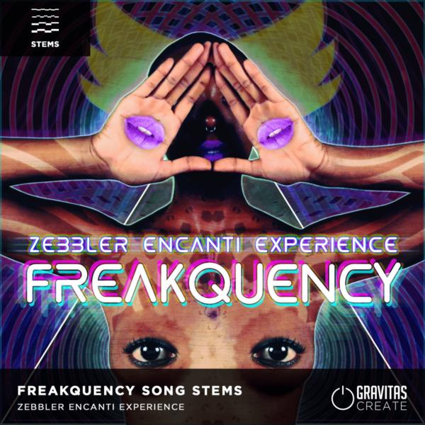 Zebbler Encanti Experience - Freakquency Song Stems