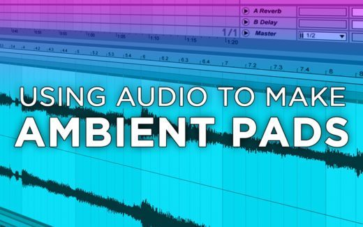How to Make an Ambient Organic Pad in Ableton Live