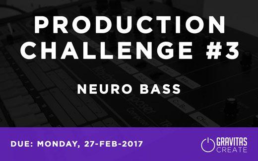 Gravitas Create Production Challenge #03 – Neuro Bass