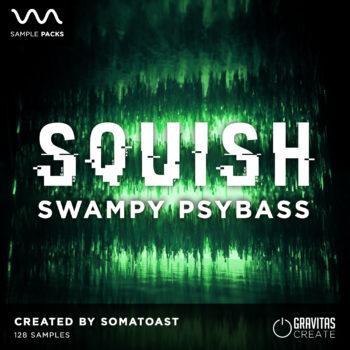 Squish - Swampy Psybass Sample Pack by Somatoast