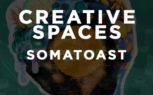 Creative Spaces With Somatoast: Every Sound Serves A Purpose