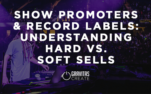 Show Promoters & Record Labels: Understanding Hard vs. Soft Sells