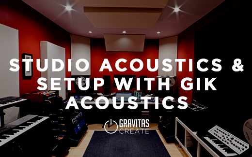 Studio Acoustics & Setup with GIK Acoustics