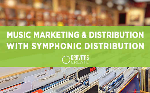Music Marketing and Distribution with Symphonic Distribution