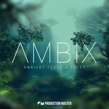 Production Masters - Ambix - Ambient Tools & Foley