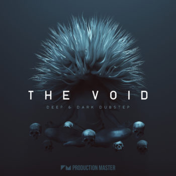 Production Master - The Void - Deep & Dark Dubstep