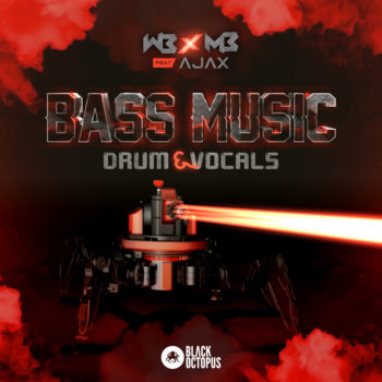 Black Octopus Sound - WB x MB ft. AJAX Bass Music Drum Vocals