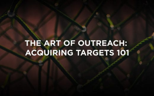 The Art of Outreach: Acquiring Targets 101