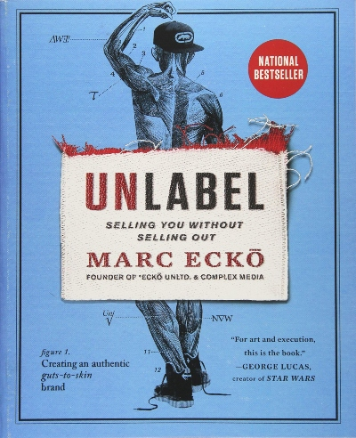 Unlabel - Selling You Without Selling Out - Marc Ecko