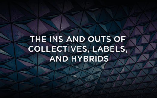 The Ins and Outs of Music Collectives, Record Labels, and Hybrids