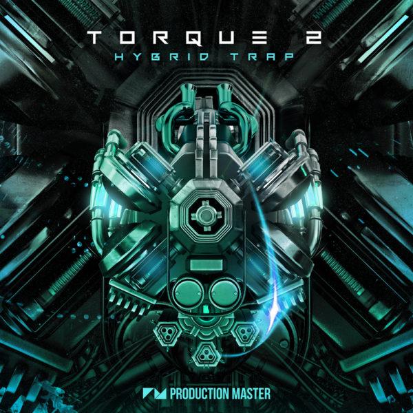 Production Master - Torque 2 - EDM & Hybrid Trap
