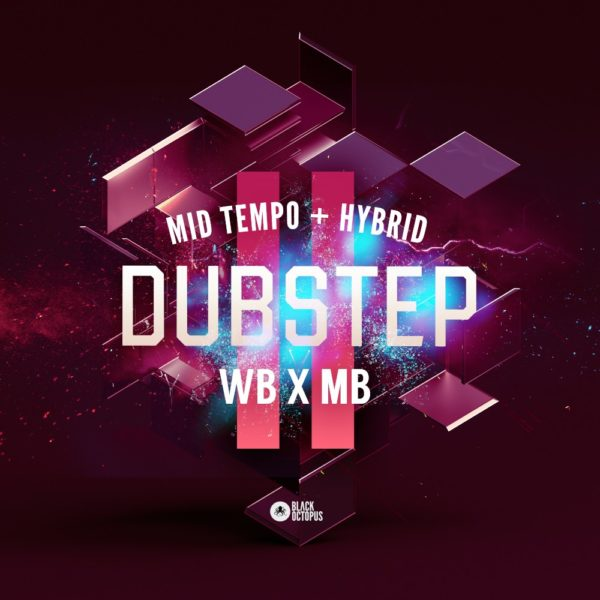 Black Octopus Sound - WB x MB Mid Tempo and Hybrid Dubstep - Vol. 2