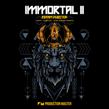 Production Master - Immortal 2 - Riddim Dubstep