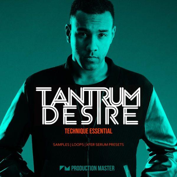 Production Master - Tantrum Desire - Technique Essential
